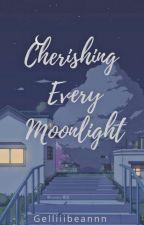 Cherishing Every Moonlight  by gelliiibeannn
