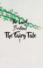 The Land Behind The Fairy Tale 2 by pipimilli