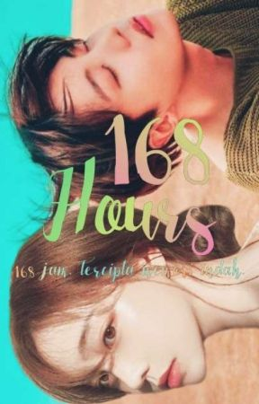 168 Hours | JHS by MyLittleBunny__