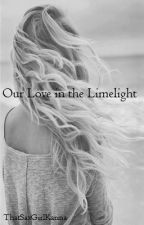 Our love in the Limelight (Sequel to Love in the Limelight) by ThatSaxGirlKarina