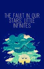 The Fault in Our Stars: Little Infinities by VanessaKriszMorris