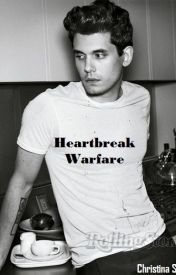 Heartbreak Warfare - A John Mayer fanfic by MyCinWonderland