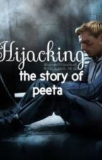 hijacking - the story of peeta [On Hold] by hisguitar