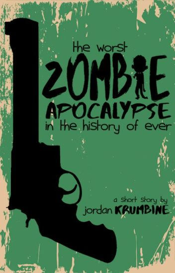 The Worst Zombie Apocalypse in the History of Ever
