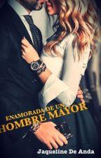 Enamorada De Un Hombre Mayor (Editando) by JaquelineDeAnda