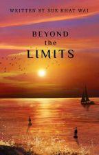 ကန့်သတ်ချက်များကို ကျော်လွန်၍                                (Beyond the Limits) by suekhatwai