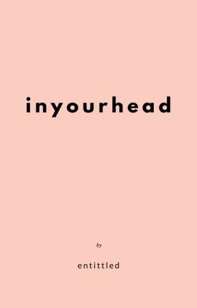 IN YOUR HEAD 𝘩𝘢𝘳𝘳𝘺 𝘴𝘵𝘺𝘭𝘦𝘴 by entittled