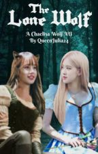 The Lone Wolf: A Chaelisa Wolf AU by QueenJulia24
