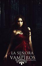La señora de los vampiros.  by wickedwitch_