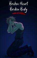 Broken Heart, Broken Body by ReallyTiredLol