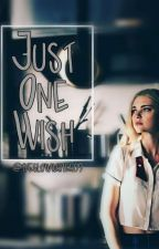 Just One Wish (hizzie) +(Posie) by theslowwriter09