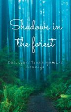 Shadows in the Forest (Haikyuu au) by Dachshund_Games