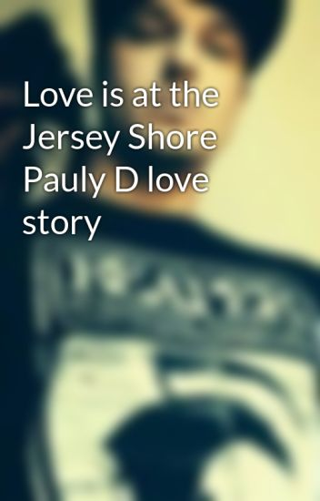 Love is at the Jersey Shore Pauly D love story