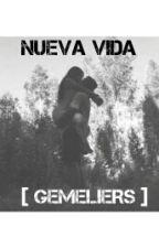 Nueva Vida (Gemeliers) by jesicammjd