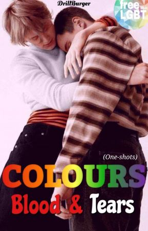 Colours, Blood, & Tears (LGBTQ+ One-shots) by DrillBurger