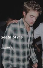 death of me | Edward Cullen by nctzen-honey