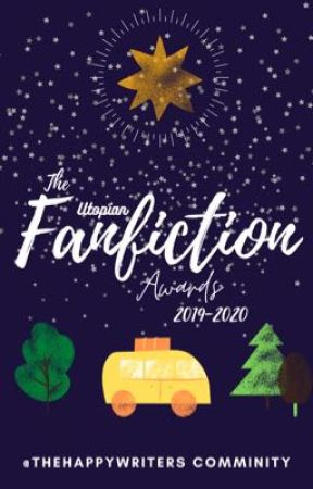 The Utopian Fanfiction Awards 2019-2020 [OPEN] by TheHappyWriters