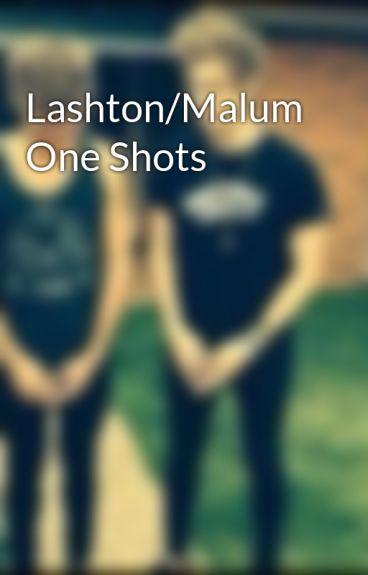 Lashton/Malum One Shots