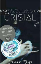 Cristal, El Sacrificio [Editando] by Danae_Tays