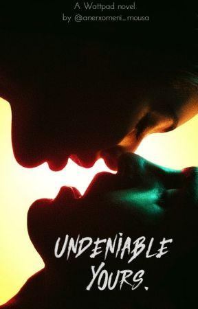 Undeniable Yours . by anerxomeni_mousa
