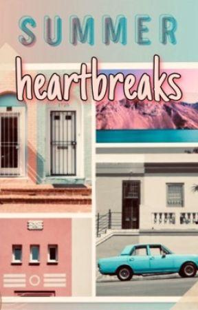 SUMMER HEARTBREAKS by elizajan