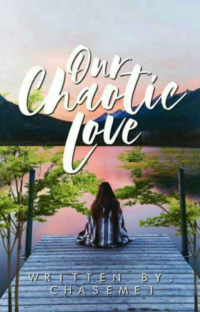 Our chaotic love by _Chaseme1