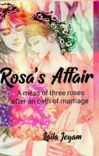 Rosa's Affair by lailajeyam