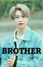 BROTHER ~ LEE FELIX by Alien_lokal