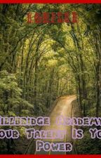 Hillbridge Academy : Your Talent Is Your Power  by lorisce