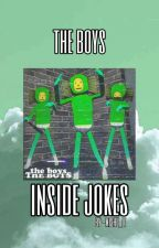 the boys inside jokes by -mishu_le