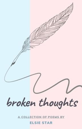 broken thoughts by elsiefstar