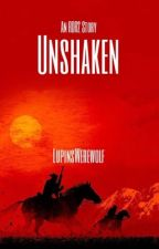 Unshaken: An RDR2 Story by LupinsWerewolf