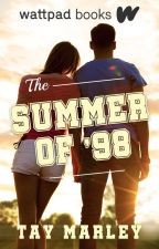 The Summer of '98 (Wattpad Books Edition) by tayxwriter