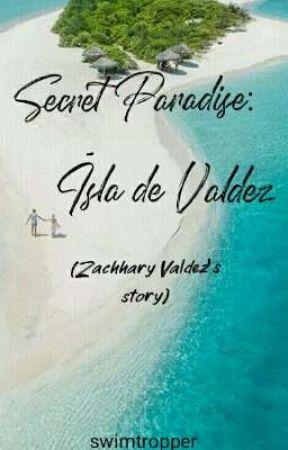 SECRET PARADISE:Isla De Valdez (Zachhary Valdez's Story) by swimtropper