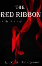 The Red Ribbon by a-k-a-anonymous