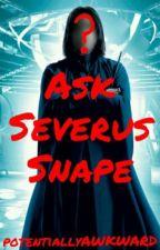 Ask Severus Snape by potentiallyAWKWARD
