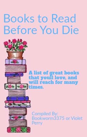 Books To Read Before You Die by Bookworm3375