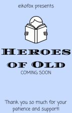 Heroes of Old by artemisvedvik