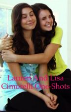 Lauren and Lisa Cimorelli one shots (ON HOLD) by Jax1217