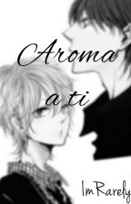 Aroma a ti (Yaoi / Gay) by ImRarely