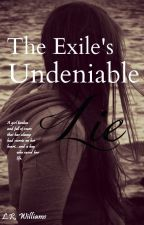The Exile's Undeniable Lie (EDITING) by larissa_rose