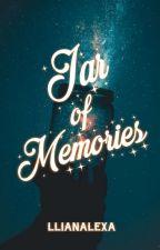 Jar of Memories (ONGOING)  by LLIANALEXA