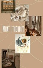 What i Thought  by nw_yyo