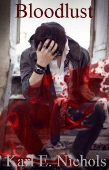 Bloodlust (Deleting)