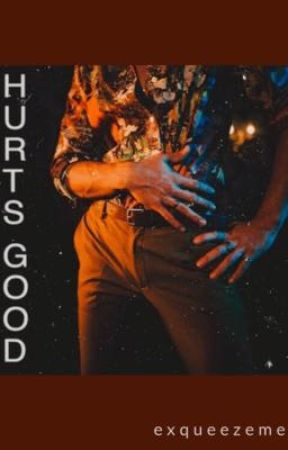 HURTS GOOD • [r.l.] by ExqueezeMe