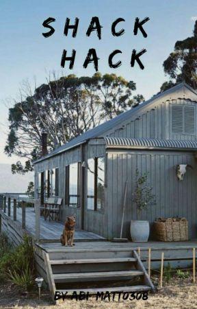 Shack Hack  by Abi_Matt0308
