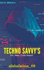 Techno-Savvy's by alishafatima_09