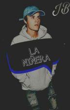 La niñera (Justin Bieber & tu) by WeBrokeTheHearts