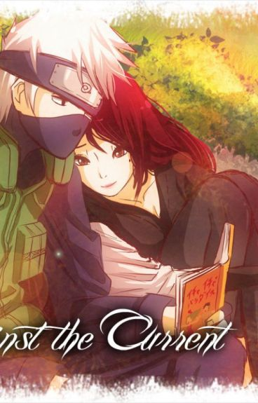 Against the Current~ Kakashi Love Story