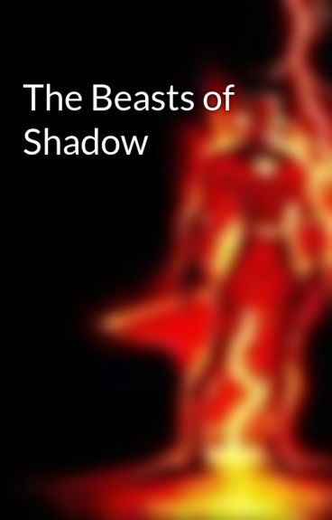The Beasts of Shadow by NerdLuvsHeroes